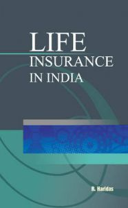 Life Insurance in India: Book by R. Haridas