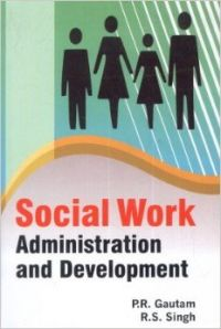 Social work administration & development (English): Book by Krishna Kant Singh