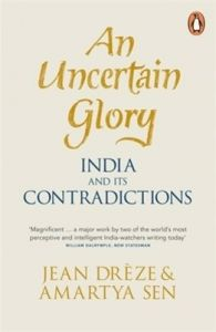 An Uncertain Glory: India and its Contradictions (Paperback): Book by Jean Dreze Amartya Sen