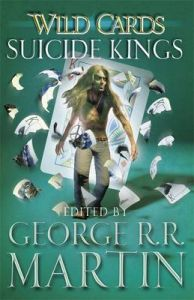 Wild Cards: Suicide Kings: Book by George R. R. Martin