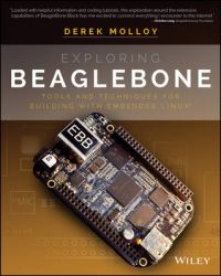 Exploring Beaglebone: Tools and Techniques for Building with Embedded Linux: Book by Derek Molloy