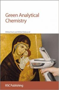 Green Analytical Chemistry (Hardcover): Book by Mihkel Koel