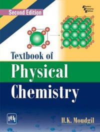 TEXTBOOK OF PHYSICAL CHEMISTRY: Book by MOUDGIL H. K.