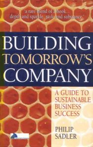 Building Tomorrow?s Company: A guide to sustainable business succcess (English) 01 Edition
