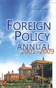 Foreign Policy Annual (15 Vols.) Complete Set From 2001- 2009 (English) 01 Edition (Hardcover): Book by Mahendra Gaur
