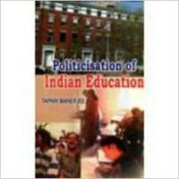 Politicisation of Indian Education (English) 01 Edition: Book by T Banerjee