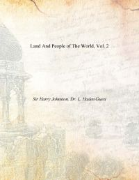 Land And People of The World, Vol. 2: Book by Sir Harry Johnston, Dr. L. Haden Guest