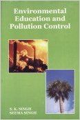Environmental Education and Pollution Control: Book by Seema Singh, S. K. Sing