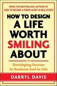 How to Design a Life Worth Smiling About: Developing Success in Business and in Life: Book by Darryl Davis