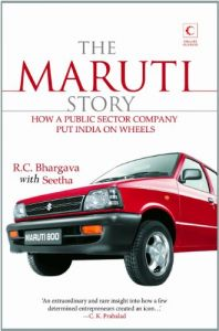 The Maruti Story: Book by R. C. Bhargava , Seetha