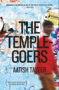 The Temple-goers: Book by Aatish Taseer