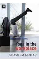 Yoga in the Workplace: Book by Shameem Akthar