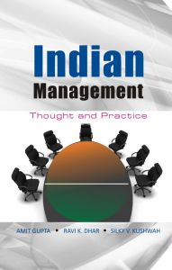 Indian Management: Thought And Practice: Book by Amit Gupta, Ravi K.Dhar, Silky V. Kushwah