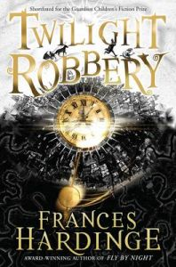 Twilight Robbery: Book by Frances Hardinge