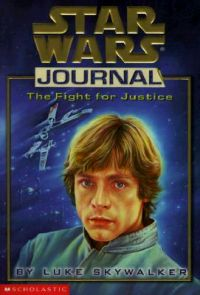 The Fight for Justice by Luke Skywalker: Book by John Peel