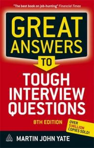 Great Answers to Tough Interview Questions: Book by Martin John Yate