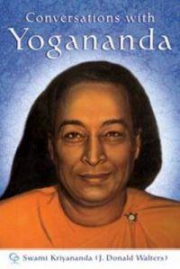 Conversations with Yogananda: Stories, Sayings, and Wisdom of Paramhansa Yogananda: Book by Swami Kriyananda