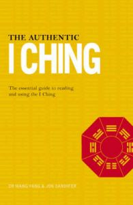 The Authentic I Ching: The Three Classic Methods of Prediction: Book by Wang Yang