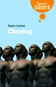 Cloning: A Beginner's Guide: Book by Aaron D. Levine