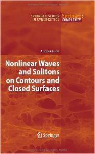 Nonlinear Waves and Solitons on Contours and Closed Surfaces: Book by Andrei Ludu