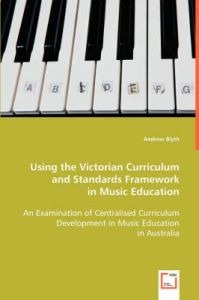 Using the Victorian Curriculum and Standards Framework in Music Education: Book by Andrew Blyth