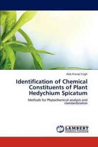 Identification of Chemical Constituents of Plant Hedychium Spicatum: Book by Alok Pratap Singh