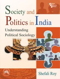 Society and Politics in India : Understanding Political Sociology (English): Book by Shefali Roy