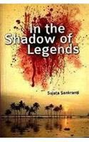 In the Shadow of Legends: Book by Sujata Sankranti