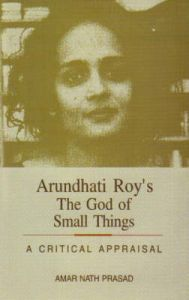 Arundhati Roys the God of Small Things: A Critical Appraisal by amar nath prasad-English-Sarup Book Publishers (P)Ltd.-Paperback_Edition-01 (English) (Paperback): Book by Amar Nath Prasad