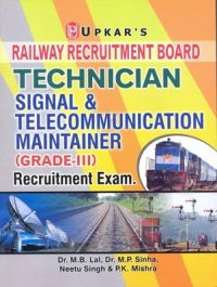 RRB Technician Signal & Telecommunication Maintainer (Grade-III) Recruitment Exam.: Book by Dr. M.B.Lal, Dr. M.P.Sinha, Neetu Singh & P.K. Mishra