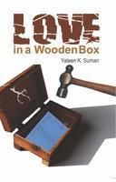 Love in a Wooden Box: Book by Yateen Suman