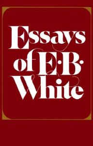 Essays of E.B. White: Book by E. B. White