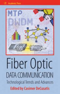 Fiber Optic Data Communication: Technology Advances and Futures: Book by Casimer DeCusatis