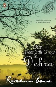 Our Trees Still Grow in Dehra (English) (Paperback): Book by                                                      Born in Kasauli (Himachal Pradesh) in 1934, Ruskin Bond grew up in Jamnagar (Gujarat), Dehradun, New Delhi and Simla. His first novel The Room on the Roof, written when he was seventeen, received the John Llewellyn Rhys Memorial Prize in 1957. Since then he has written over five hundred short storie... View More                                                                                                   Born in Kasauli (Himachal Pradesh) in 1934, Ruskin Bond grew up in Jamnagar (Gujarat), Dehradun, New Delhi and Simla. His first novel The Room on the Roof, written when he was seventeen, received the John Llewellyn Rhys Memorial Prize in 1957. Since then he has written over five hundred short stories, essays and novellas (some included in the collections Dust on the Mountains and Classic Ruskin Bond) and more than forty books for children. He received the Sahitya Akademi Award for English writing in India in 1993, the Padma Shri in 1999, and the Delhi governments Lifetime Achievement Award in 2012. He lives in Landour, Mussoorie, with his extended family.