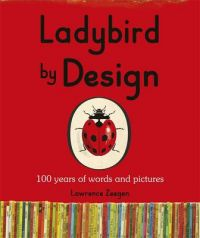 Ladybird by Design: Book by Lawrence Zeegen