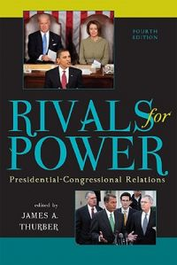Rivals for Power: Presidential-Congressional Relations: Book by James A. Thurber