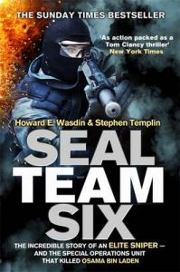 Seal Team Six: The Incredible Story of an Elite Sniper - and the Special Operations Unit That Killed Osama Bin Laden: Book by Howard E. Wasdin