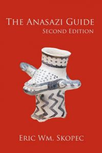 The Anasazi Guide: Second Edition: Book by Eric Wm Skopec