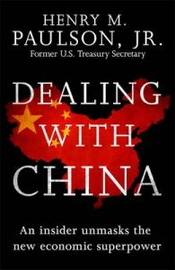 Dealing with China : An Insider Unmasks the New Economic Superpower (English) (Paperback): Book by Hank Paulson