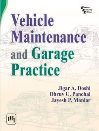 Vehicle Maintenance and Garage Practice: Book by DOSHI JIGAR A|PANCHAL DHRUV U|MANIAR JAYESH P