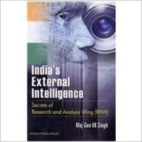 Indias External Intelligence : Secrets of Research and Analysis Wing (RAW) (English) 1 Edition (Hardcover): Book by V. K. Singh