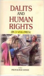 Dalits And Human Rights (Dalit And Racial Justice), Vol. 1: Book by Prem K. Shinde