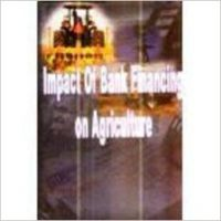 Impact of Bank Financing on Agricultural Development (English) 01 Edition (Paperback): Book by Rustam Ali