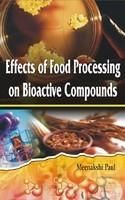 Effects of Food Processing on Bioactive Compounds: Book by Meenakshi Paul