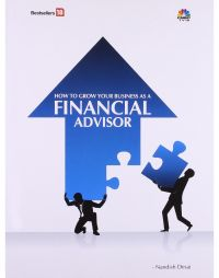 How To Grow Your Business As A Financial Advisor: Book by Nandish Desai