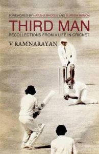 Third Man: Recollections From A Life In Cricket : Recollections from a Life in Cricket (English) (Paperback): Book by V. Ramnarayan