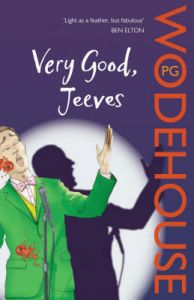 Very Good, Jeeves: (Jeeves & Wooster): Book by P. G. Wodehouse