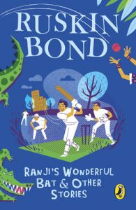 Ranji's Wonderful Bat and Other Stories (English): Book by Ruskin Bond