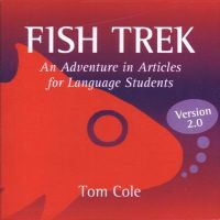 Fish Trek, Version 2.0: An Adventure in Articles for Language Students: Book by Thomas Cole