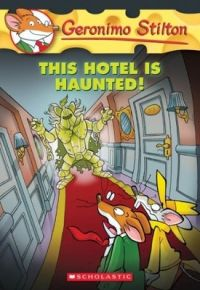 This Hotel Is Haunted!: Book by Geronimo Stilton